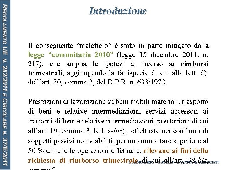 """Introduzione Il conseguente """"maleficio"""" è stato in parte mitigato dalla legge """"comunitaria 2010"""" (legge"""