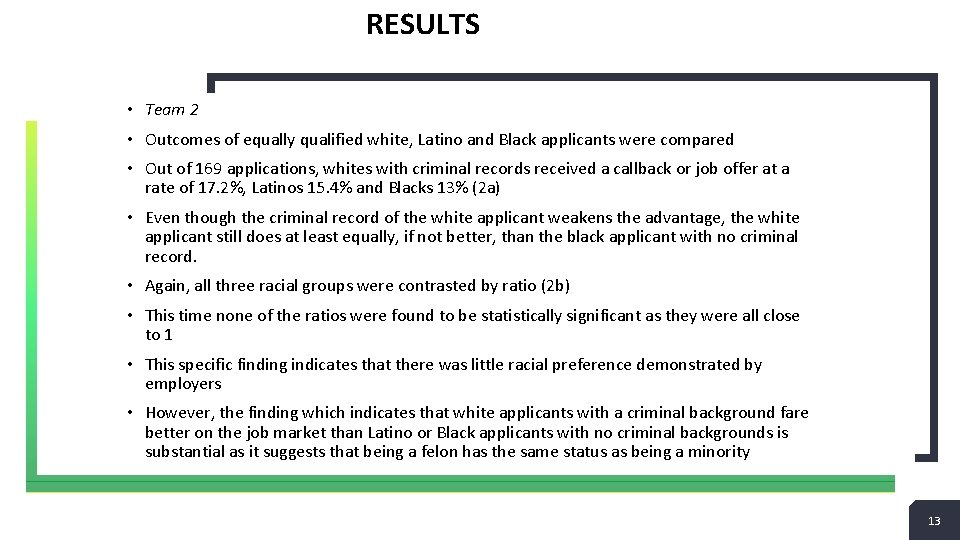 RESULTS • Team 2 • Outcomes of equally qualified white, Latino and Black applicants