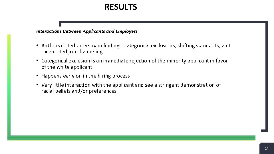 RESULTS Interactions Between Applicants and Employers • Authors coded three main findings: categorical exclusions;