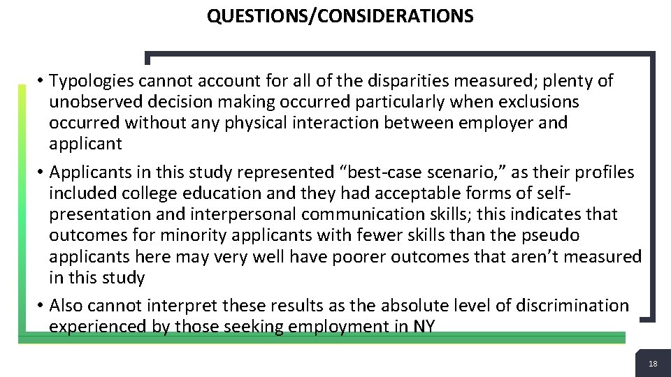 QUESTIONS/CONSIDERATIONS • Typologies cannot account for all of the disparities measured; plenty of unobserved