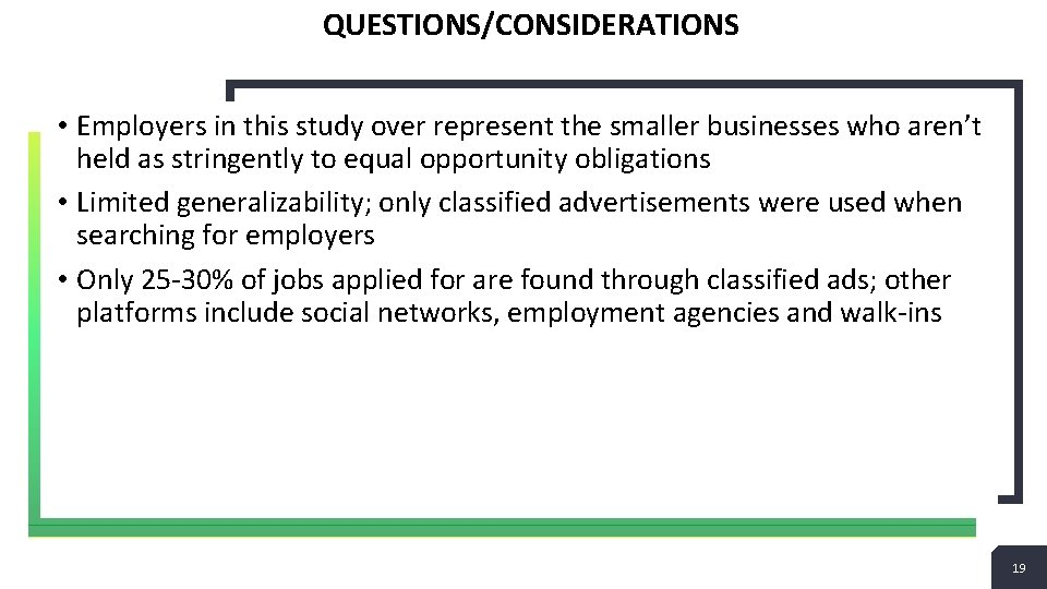 QUESTIONS/CONSIDERATIONS • Employers in this study over represent the smaller businesses who aren't held