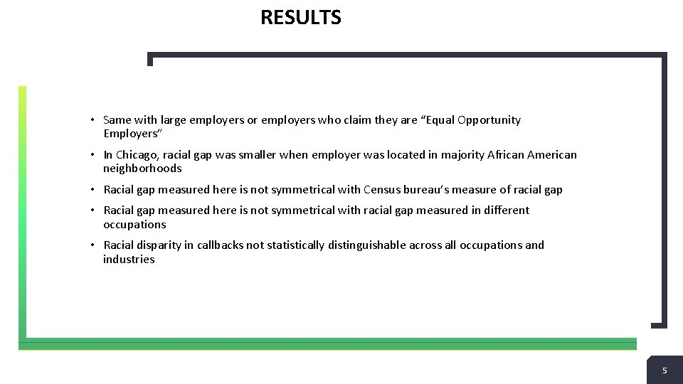 """RESULTS • Same with large employers or employers who claim they are """"Equal Opportunity"""