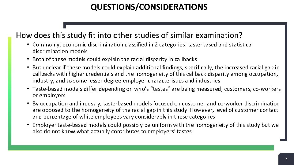 QUESTIONS/CONSIDERATIONS How does this study fit into other studies of similar examination? • Commonly,