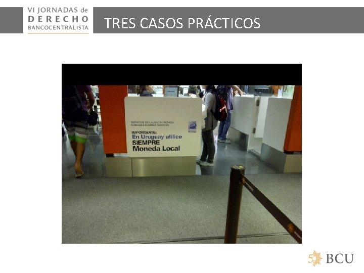 TRES CASOS PRÁCTICOS