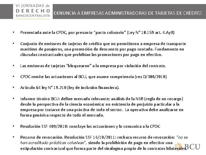 DENUNCIA A EMPRESAS ADMINISTRADORAS DE TARJETAS DE CRÉDITO • Presentada ante la CPDC, por