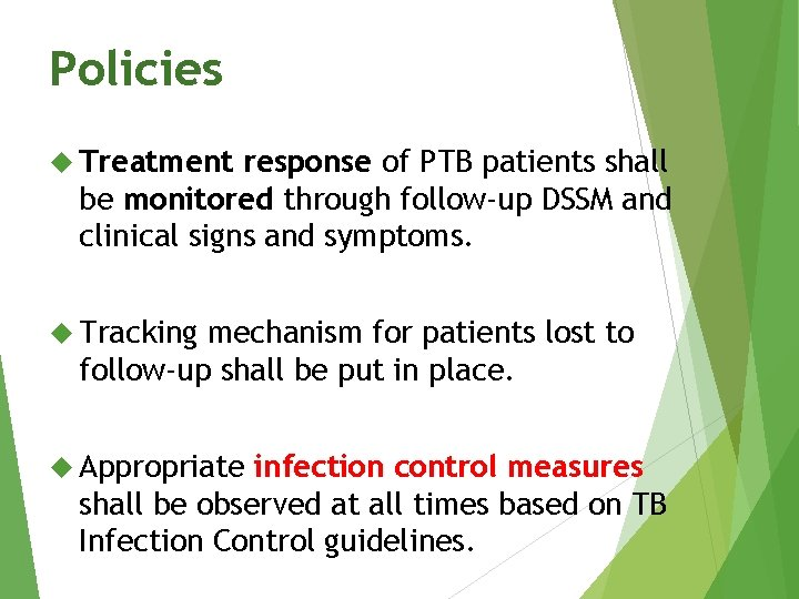 Policies Treatment response of PTB patients shall be monitored through follow-up DSSM and clinical