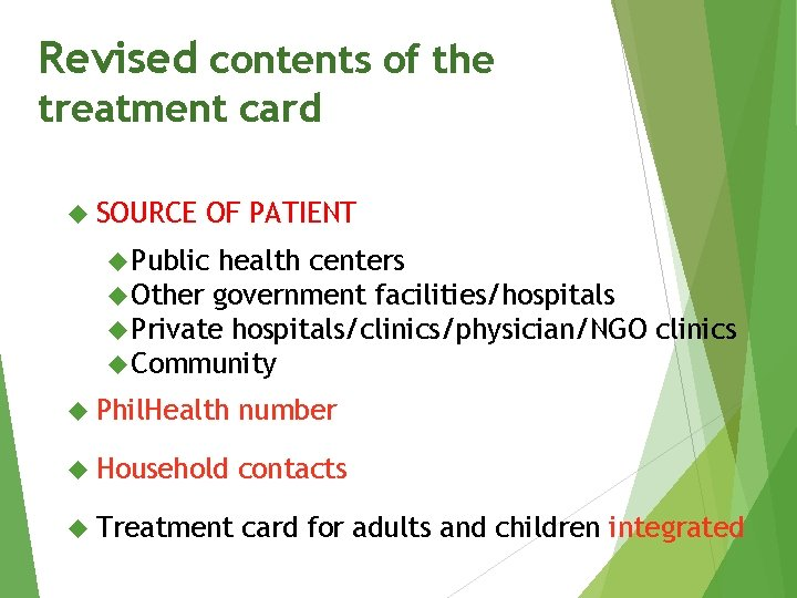 Revised contents of the treatment card SOURCE OF PATIENT Public health centers Other government