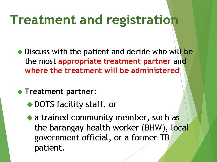 Treatment and registration Discuss with the patient and decide who will be the most