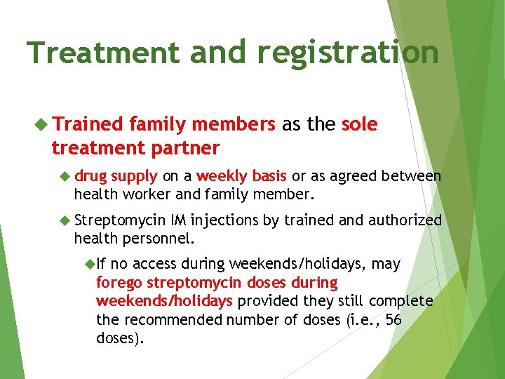 Treatment and registration Trained family members as the sole treatment partner drug supply on