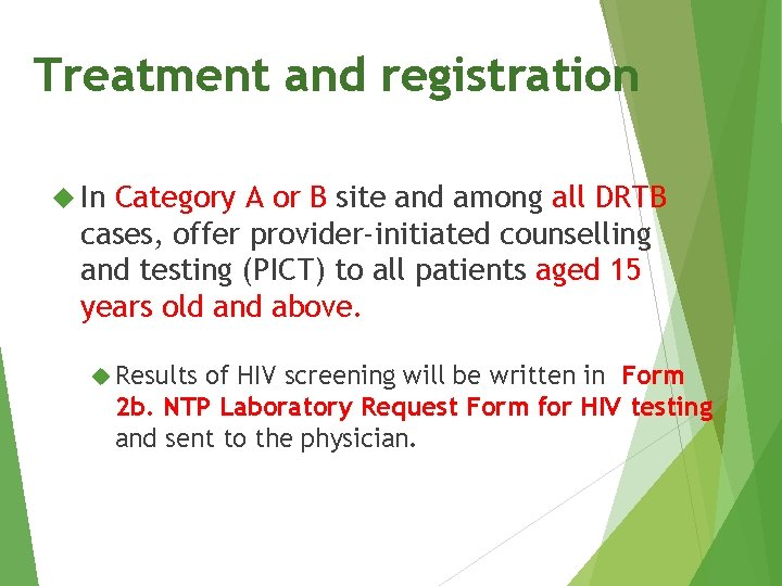 Treatment and registration In Category A or B site and among all DRTB cases,