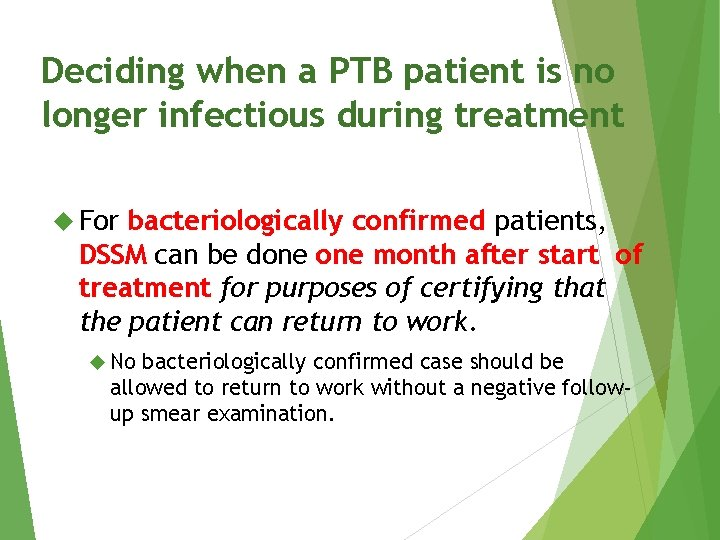 Deciding when a PTB patient is no longer infectious during treatment For bacteriologically confirmed