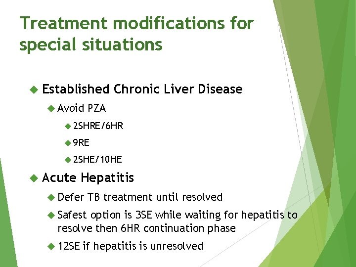 Treatment modifications for special situations Established Avoid Chronic Liver Disease PZA 2 SHRE/6 HR