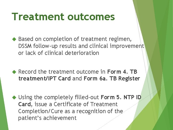 Treatment outcomes Based on completion of treatment regimen, DSSM follow-up results and clinical improvement