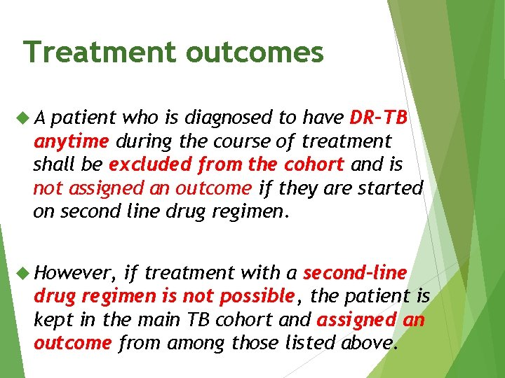 Treatment outcomes A patient who is diagnosed to have DR-TB anytime during the course