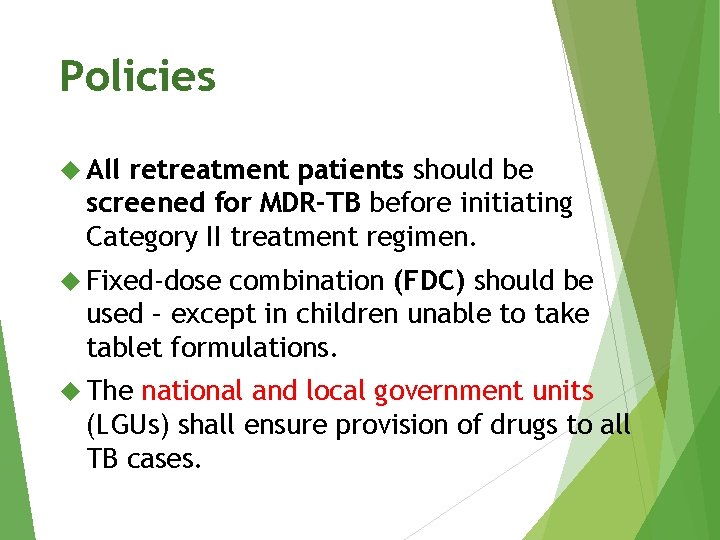 Policies All retreatment patients should be screened for MDR-TB before initiating Category II treatment