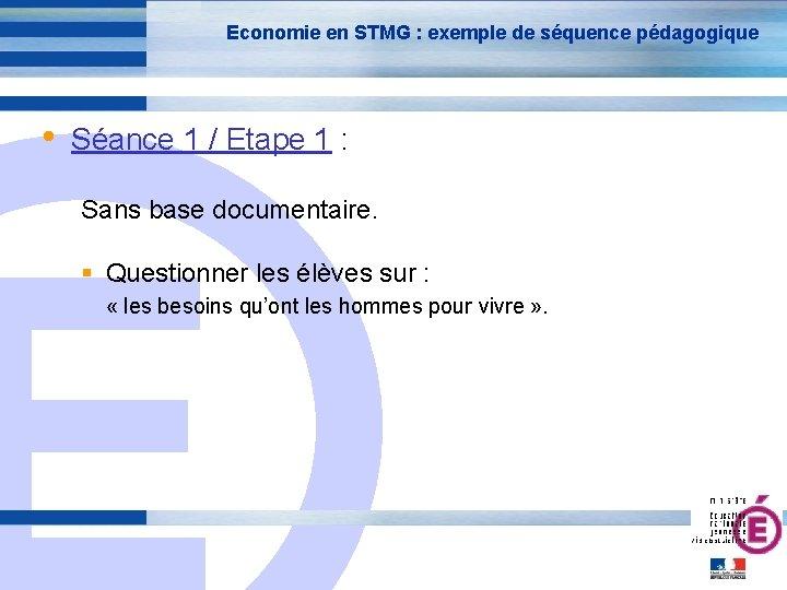 Economie en STMG : exemple de séquence pédagogique • Séance 1 / Etape 1