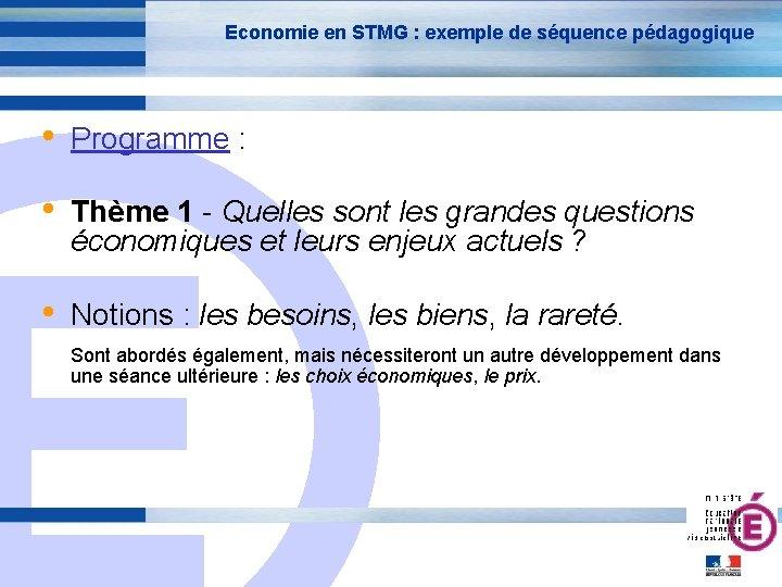 Economie en STMG : exemple de séquence pédagogique • Programme : • Thème 1