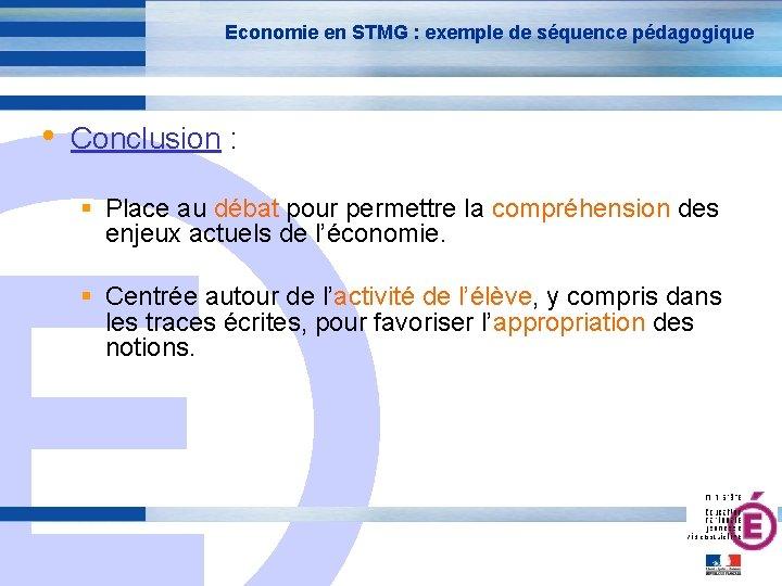 Economie en STMG : exemple de séquence pédagogique • Conclusion : E Place au