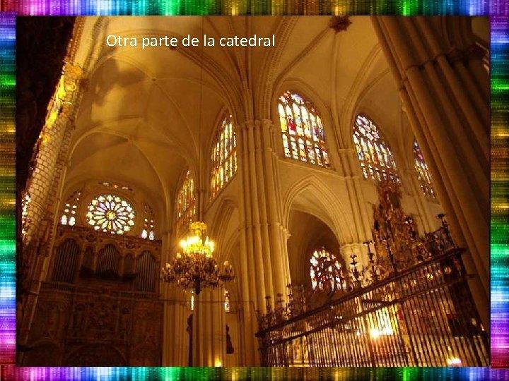 Otra parte de la catedral