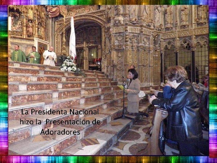 La Presidenta Nacional hizo la Presentación de Adoradores