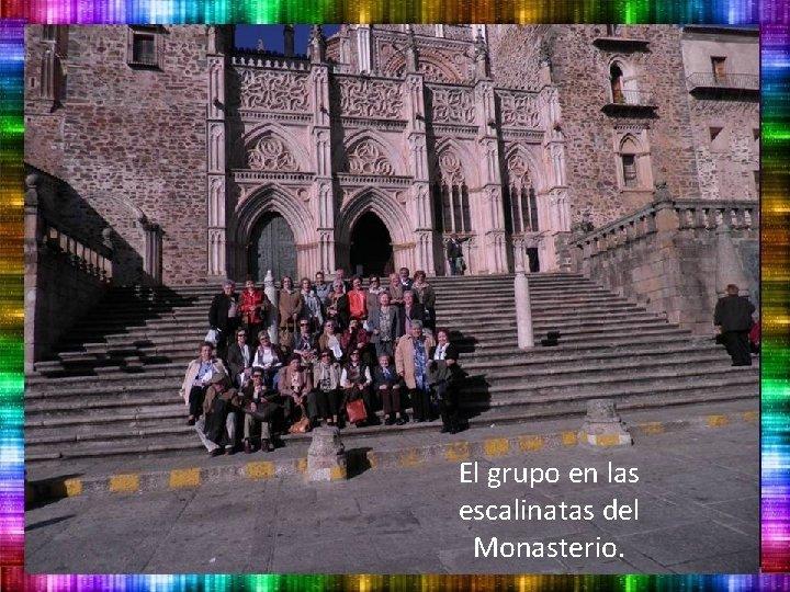El grupo en las escalinatas del Monasterio.