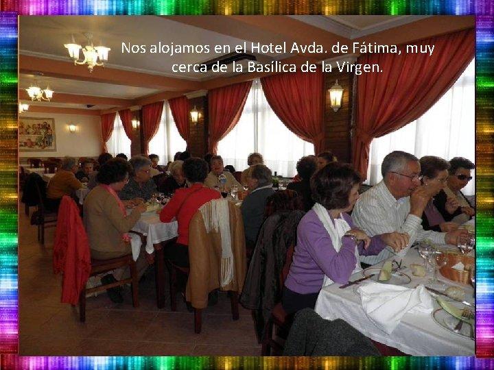 Nos alojamos en el Hotel Avda. de Fátima, muy cerca de la Basílica de