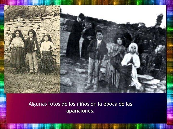 Algunas fotos de los niños en la época de las apariciones.