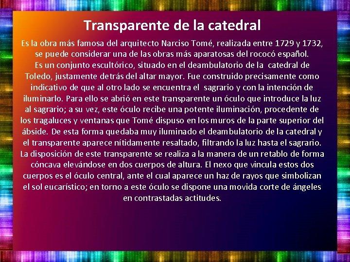 Transparente de la catedral Es la obra más famosa del arquitecto Narciso Tomé, realizada