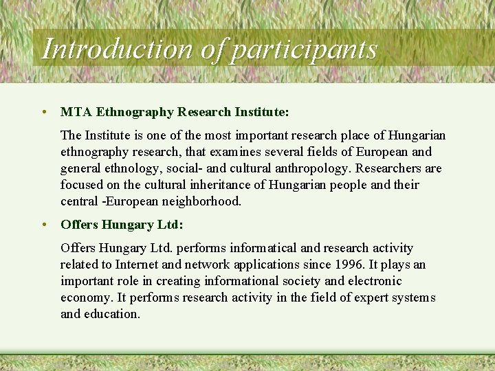 Introduction of participants • MTA Ethnography Research Institute: The Institute is one of the