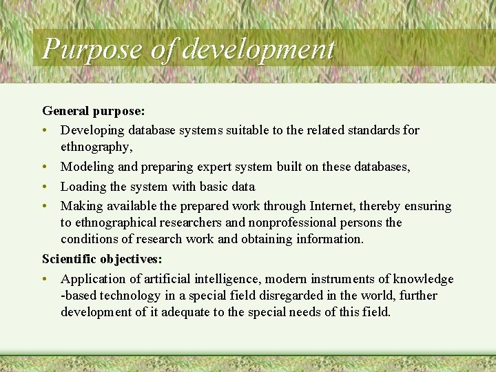 Purpose of development General purpose: • Developing database systems suitable to the related standards