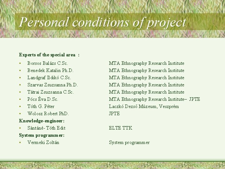 Personal conditions of project Experts of the special area : • Borsos Balázs C.