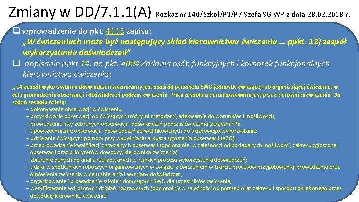 Zmiany w DD/7. 1. 1(A) Rozkaz nr 140/Szkol/P 3/P 7 Szefa SG WP z
