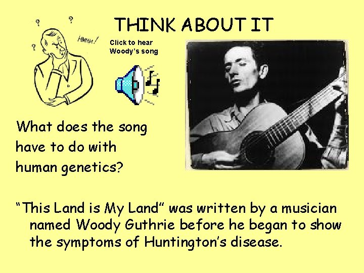THINK ABOUT IT Click to hear Woody's song What does the song have to