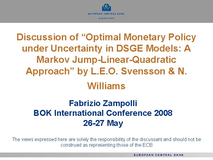 """Discussion of """"Optimal Monetary Policy under Uncertainty in DSGE Models: A Markov Jump-Linear-Quadratic Approach"""""""