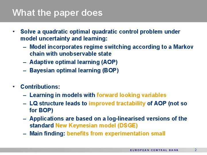 What the paper does • Solve a quadratic optimal quadratic control problem under model