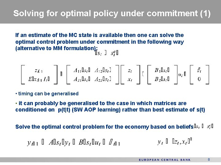 Solving for optimal policy under commitment (1) If an estimate of the MC state