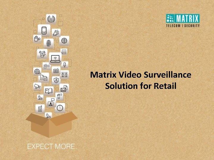 Matrix Video Surveillance Solution for Retail