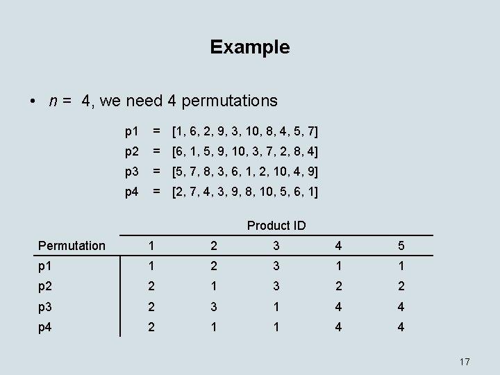 Example • n = 4, we need 4 permutations p 1 = [1, 6,