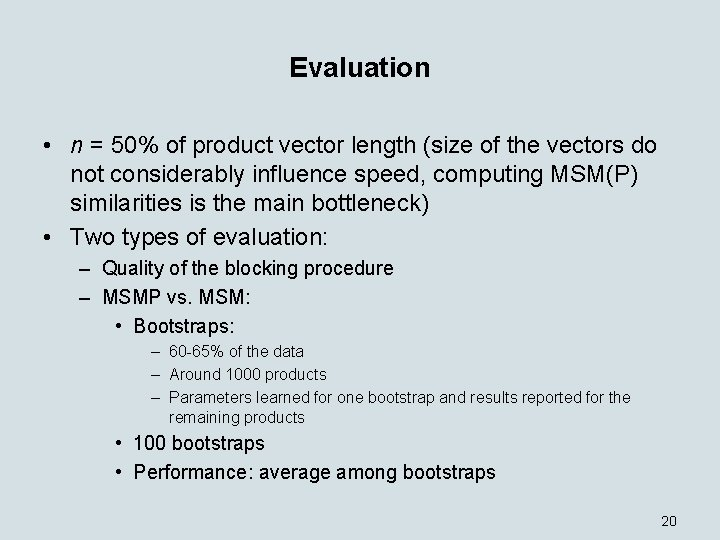 Evaluation • n = 50% of product vector length (size of the vectors do