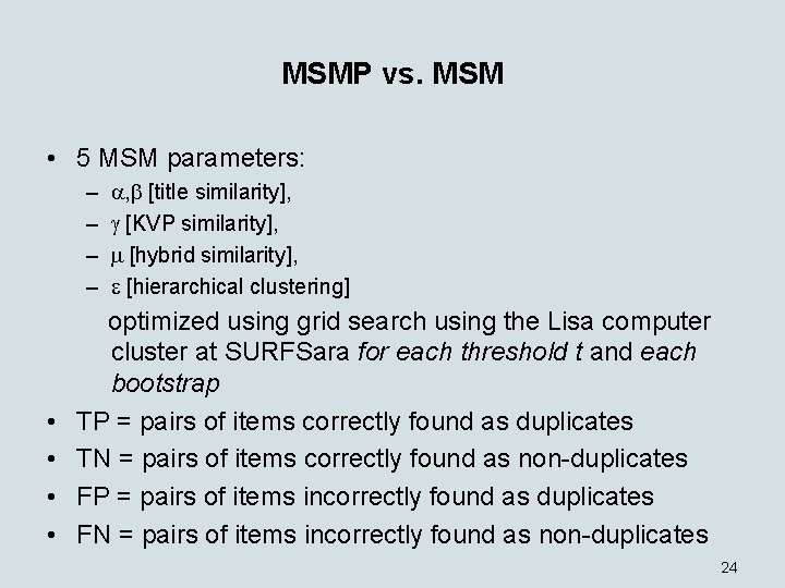 MSMP vs. MSM • 5 MSM parameters: – – • • , [title similarity],