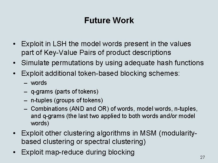 Future Work • Exploit in LSH the model words present in the values part