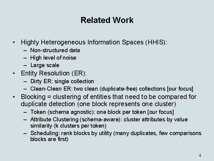 Related Work • Highly Heterogeneous Information Spaces (HHIS): – Non-structured data – High level