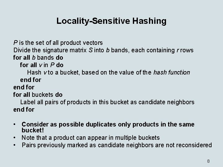 Locality-Sensitive Hashing P is the set of all product vectors Divide the signature matrix