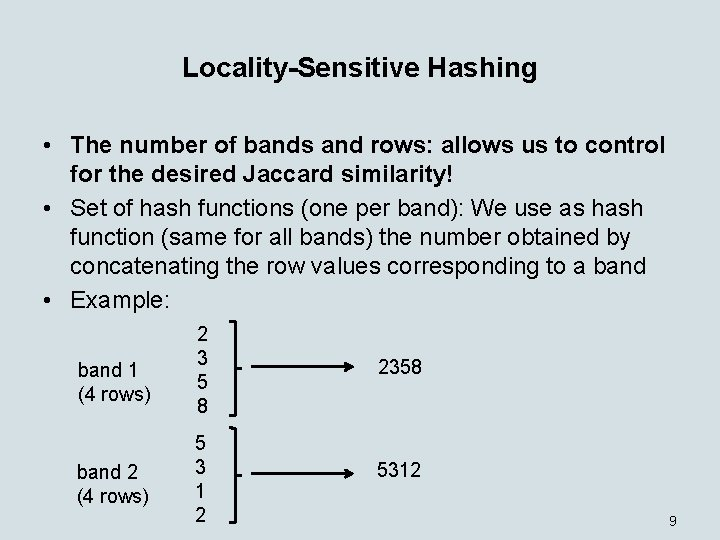 Locality-Sensitive Hashing • The number of bands and rows: allows us to control for