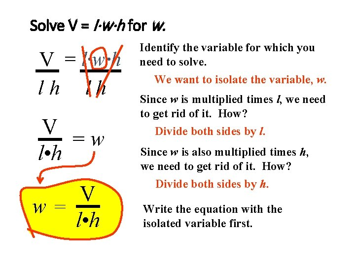 Solve V = l·w·h for w. V = l·w·h lh lh V =w l