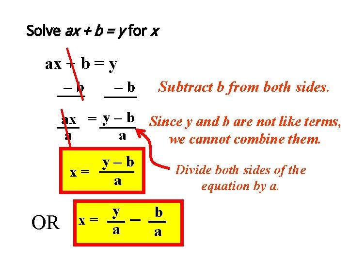 Solve ax + b = y for x ax + b = y –b