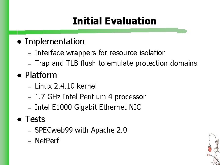 Initial Evaluation l Implementation – – l Platform – – – l Interface wrappers