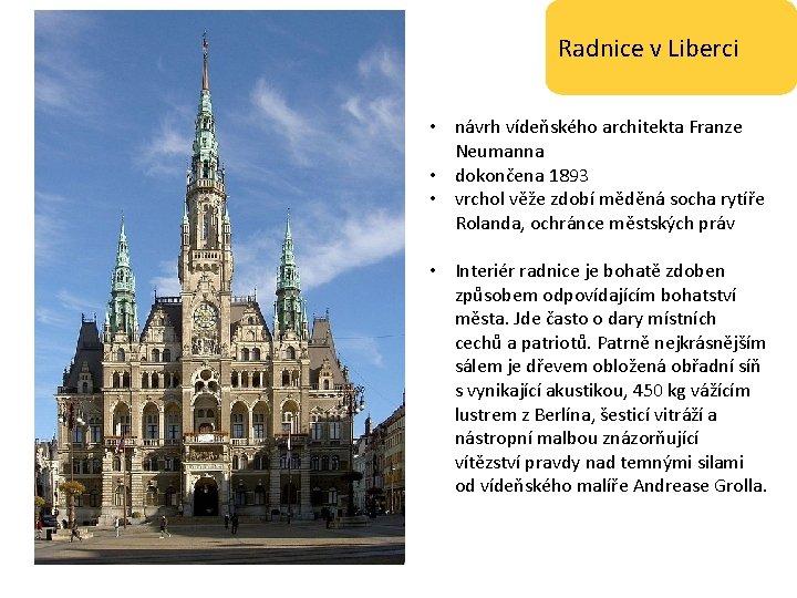 Radnice v Liberci • návrh vídeňského architekta Franze Neumanna • dokončena 1893 • vrchol