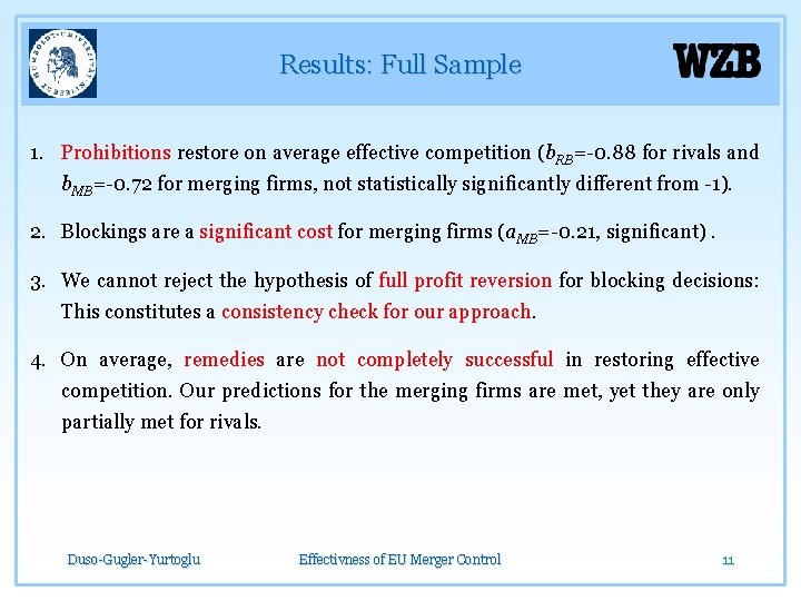 Results: Full Sample 1. Prohibitions restore on average effective competition (b. RB=-0. 88 for