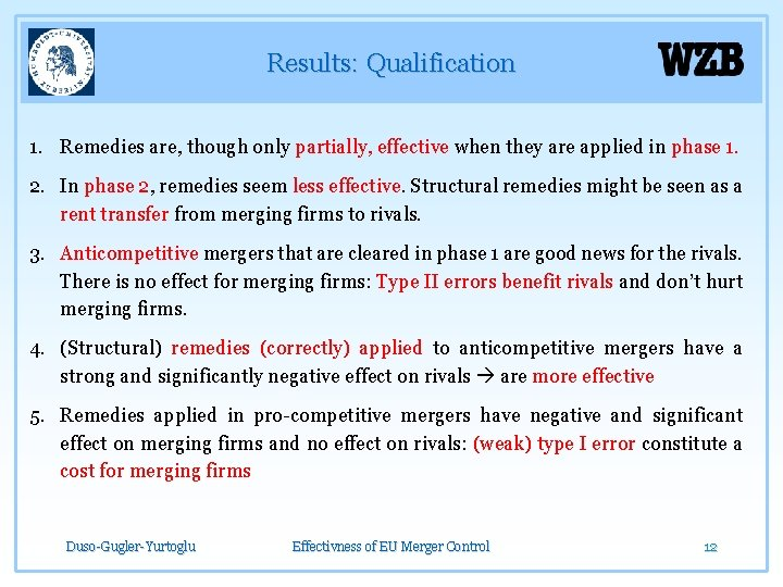 Results: Qualification 1. Remedies are, though only partially, effective when they are applied in